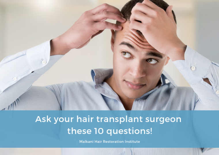 Ask your hair transplant surgeon these 10 questions!
